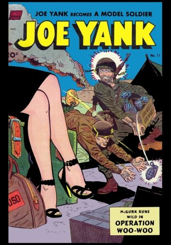 Joe Yank Becomes A Model Soldier: Vintage Classic Comic Cover on a Blank Journal Diary ~ 7 x 10 Size ~ 150 Gray Lined Pages ~ COLLEGE Rule