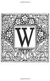 W: Monogram Letter Initial Blank Book Journal ~ 5 x 8 Pocket Size, 80 Gray Lined Pages, Color the Cover Topiary Garden