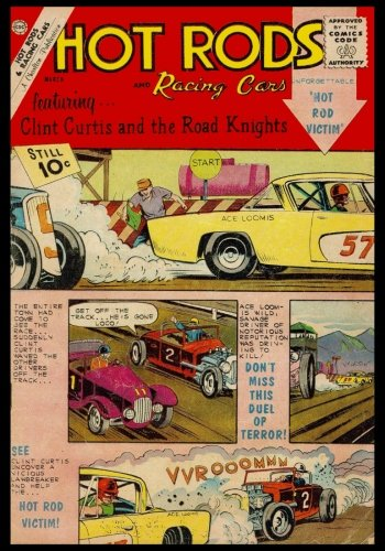 Hot Rods and Racing Cars featuring Clint Curtis and the Road Knights: Vintage Classic Comic Cover on a Blank Journal Diary ~ 7 x 10 Size ~ 150 Gray Lined Pages ~ COLLEGE Rule