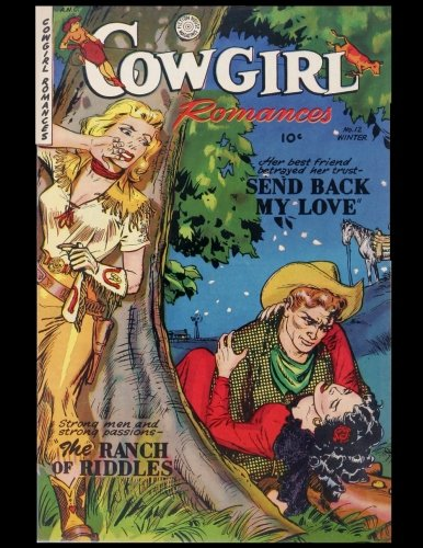Cowgirl Romances: Send Back My Love Vintage Comic Book Cover On A Daily Planner Journal ~ 365 + Days Bullet Journaling Blank Notebook with sections ... x 11 size, 380 pages + Blank Calendar + Index