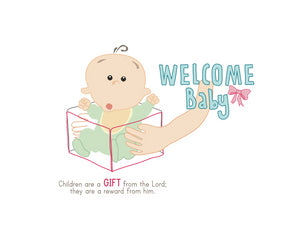 Welcome Baby (Psalm 127:3)