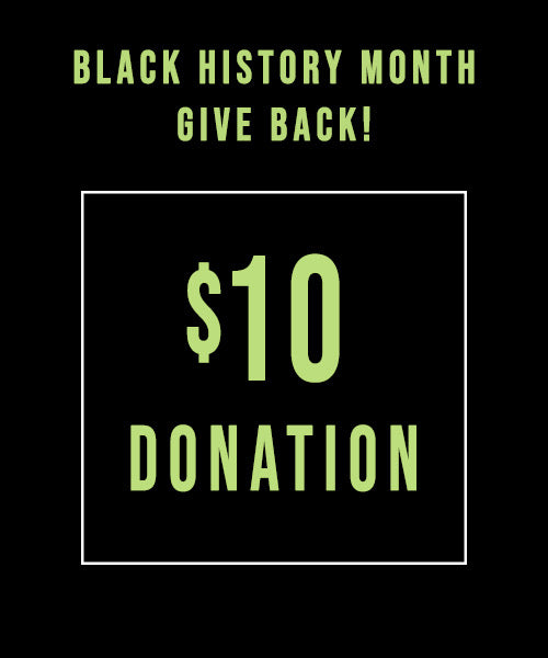 $10 Black History Month Donation - Black Organizations and Small Businesses