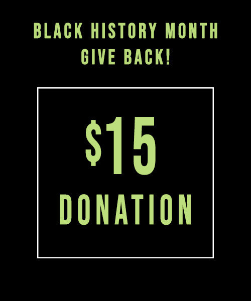$15 Black History Month Donation - Black Organizations and Small Businesses