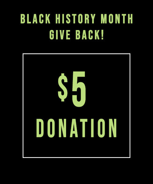 $5 Black History Month Donation - Black Organizations and Small Businesses