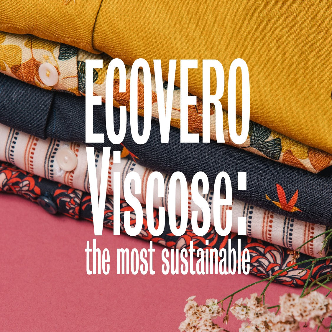 ECOVERO: the most sustainable viscose