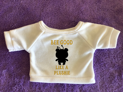 Bee Good Like a Plushie Tshirt or Hoodie