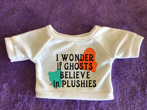 I Wonder if Ghosts Believe in Plushies Tshirt or Hoodie