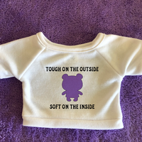 Tough on Outside Soft on Inside Tshirt or Hoodie