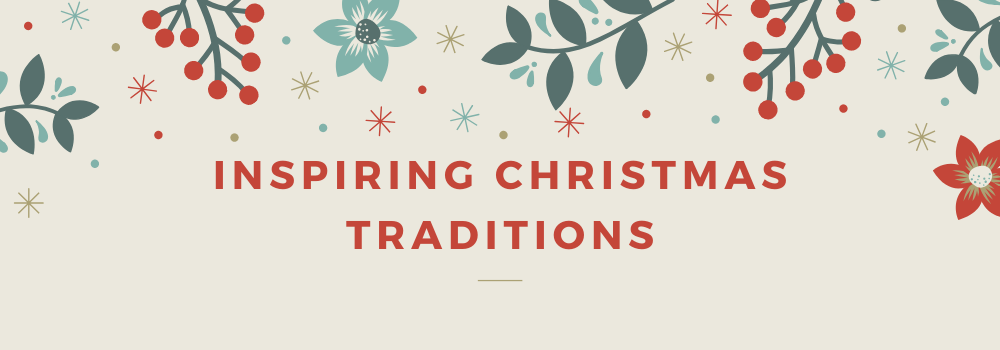 Inspiring Christmas Traditions