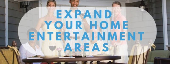 expand your home entertainment areas