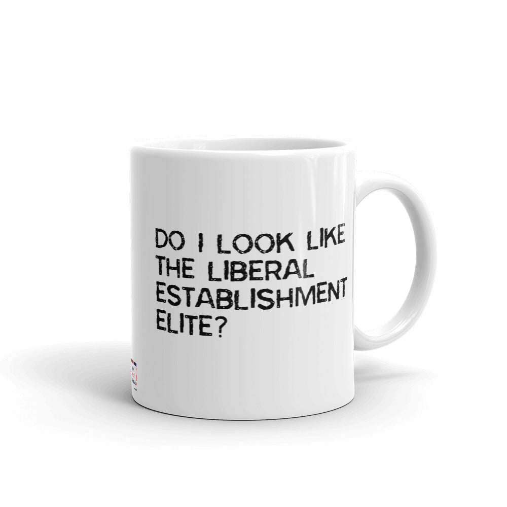 Do I look like the liberal elite? Mug