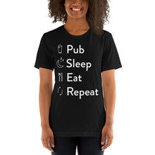 Load image into Gallery viewer, Pub Sleep Eat Repeat Unisex T-Shirt