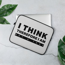Load image into Gallery viewer, I Think Therefore I Am Laptop Sleeve