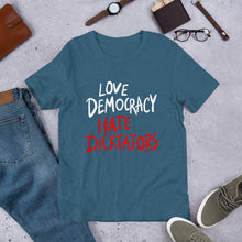 Load image into Gallery viewer, Love democracy. Hate dicktators Unisex T-Shirt
