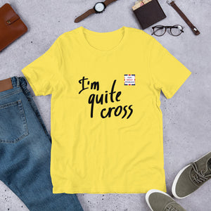 I'm Cross about Brexit Unisex T-Shirt