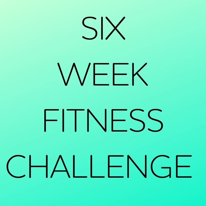 Six Week Fitness Challenge
