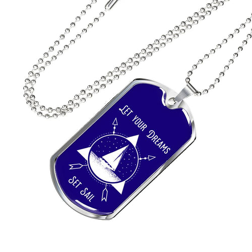 Let Your Dreams Set Sail Dog Tag Luxury Necklace