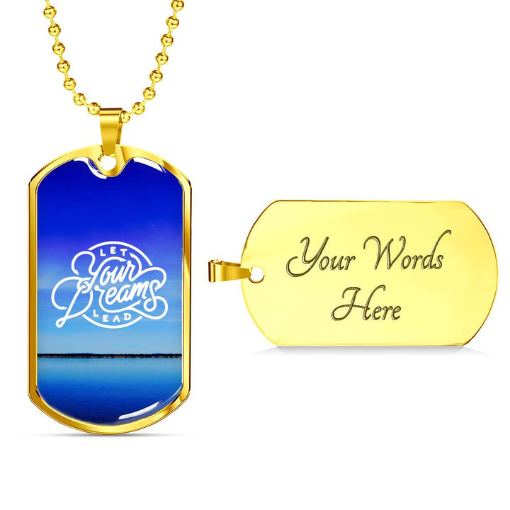 Let Your Dreams Lead Dog Tag and Necklace