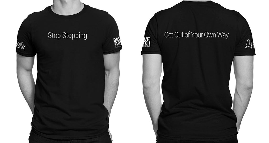Stop Stopping T-shirt