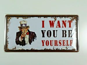PA106F PLAQUES TOLEE 15 X 30 cm : I want YOU to be YOURSELF