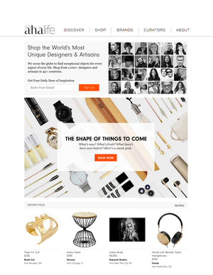 Check us out at AHAlife, a curated, global marketplace for independent designers, artisans and innovators.