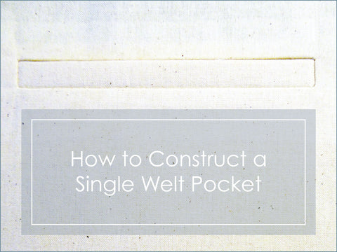 How to Construct a Single Welt Pocket