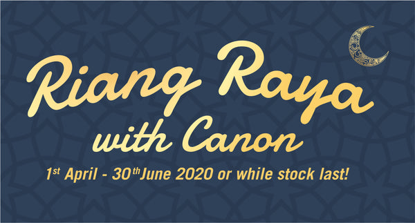 Canon Riang Raya Promo with TnG (April - June 2020)