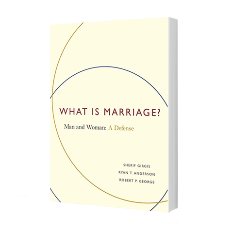 What is Marriage? Man & Woman: A Defense