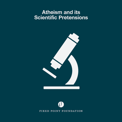 Atheism and its Scientific Pretensions (Audio)