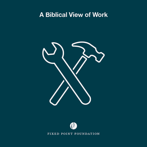 A Biblical View of Work (Audio)