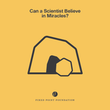 Can a Scientist Believe in Miracles? (Audio)