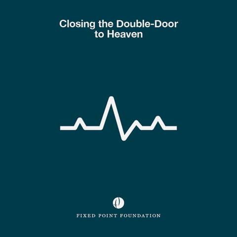 Closing the Double-Door to Heaven (Audio)