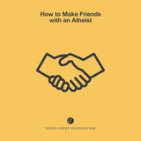 How to Make Friends with an Atheist (Audio)