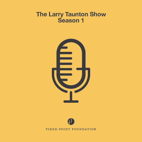 The Larry Taunton Show Season 1 (Audio)