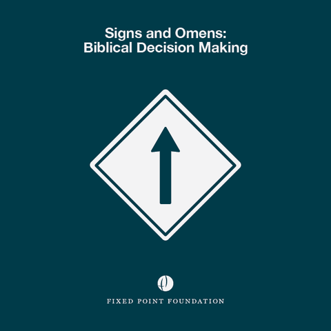 Signs and Omens: Biblical Decision Making (Audio)