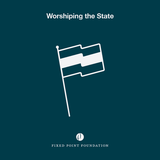 Worshiping the State (Audio)