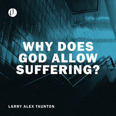 Why Does God Allow Suffering? (Audio)