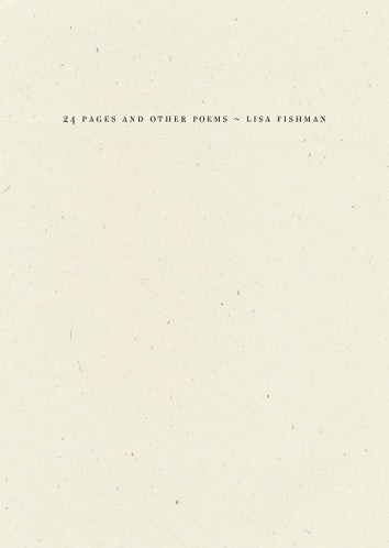 24 Pages and other poems by Lisa Fishman