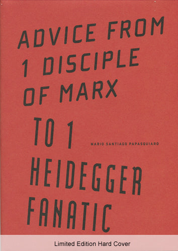 Advice from 1 Disciple of Marx to 1 Heidegger Fanatic