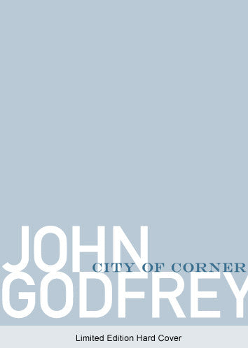 City of Corners - Limited Edition Hard Cover - John Godfrey