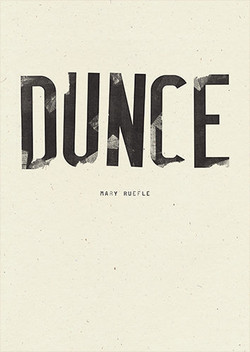 Dunce by Mary Ruefle