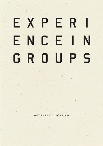 Experience in Groups, by Geoffrey G. O'Brien