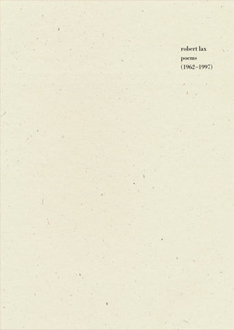 Poems (1962-1997) by Robert Lax, edited by John Beer