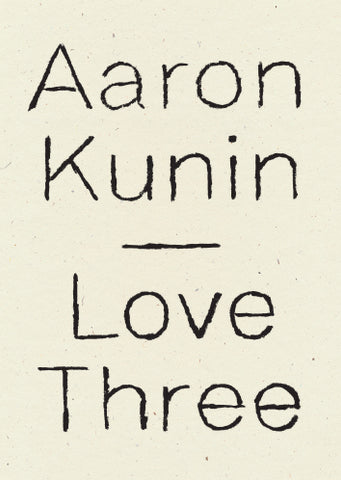 Love Three, Aaron Kunin