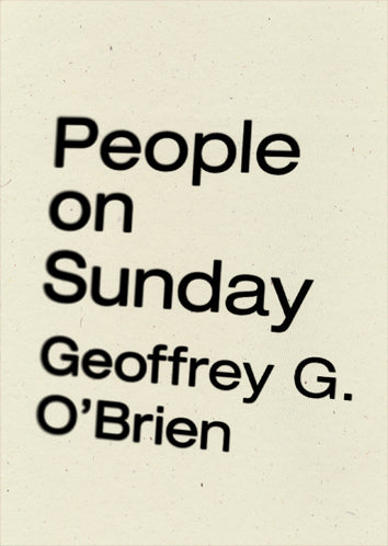 People on Sunday by Geoffrey G O'Brien