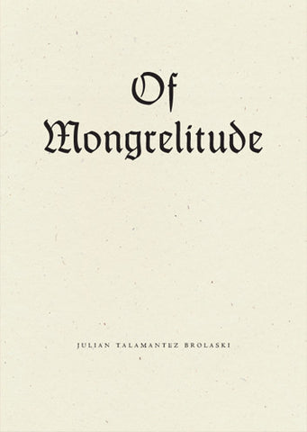 Of Mongrelitude, Julian Talamantez Brolaski