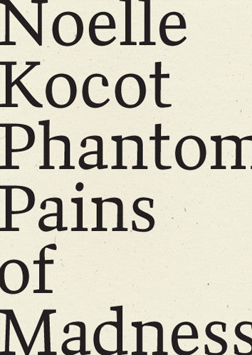 Phantom Pains of Madness, Noelle Kocot