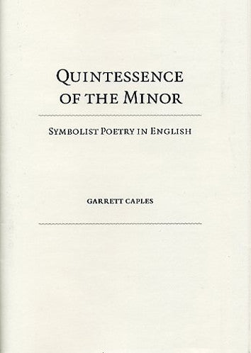 Quintessence of the Minor: Symbolist Poetry in English