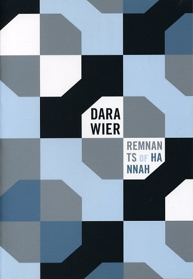 Remnants of Hannah - Dara Wier