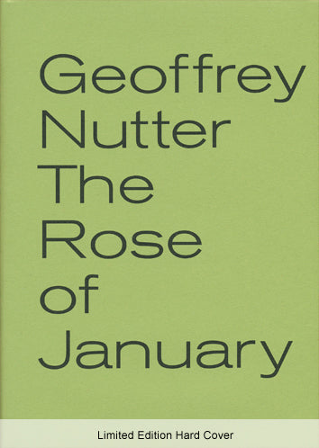 Geoffrey Nutter - The Rose of January - Limited Edition Hard Cover